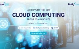 Những lợi ích vượt trội của Cloud Computing trong doanh nghiệp, ví dụ thực tế từ quá trình phát triển vaccine sử dụng công nghệ đám mây