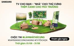 Samsung lan tỏa sống xanh với cuộc thi 'Làm nhà thú cưng' từ bao bì sinh thái