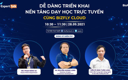 [Talk] Triển khai nền tảng Dạy học trực tuyến chỉ sau vài click - chia sẻ từ đại diện Đại học Mở và Bizfly Cloud