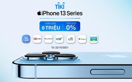[HOT] Rinh iPhone 13 Series, ưu đãi thả ga trên Tiki: Giảm đến 6 triệu đồng, trả góp 0%