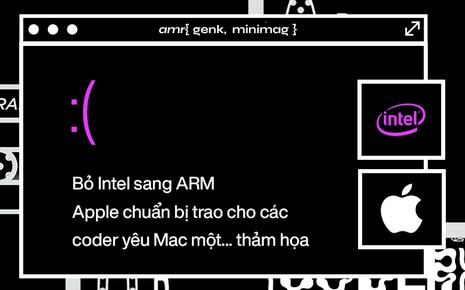 Bỏ Intel sang ARM, Apple chuẩn bị trao cho các coder yêu Mac một bất ngờ cay đắng?