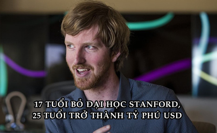 Chàng trai 25 tuổi bỏ Đại học Stanford sắp trở thành một trong những tỷ phú USD trẻ nhất thế giới
