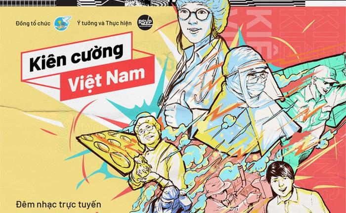 """""""Kiên cường Việt Nam-Stay strong Vietnam"""" - Đêm nhạc trực tuyến gây quỹ đẩy lùi đại dịch Covid-19"""