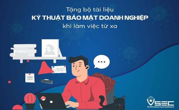 Công ty bảo mật Việt hỗ trợ miễn phí bộ tài liệu hướng dẫn bảo mật từ xa cho các doanh nghiệp