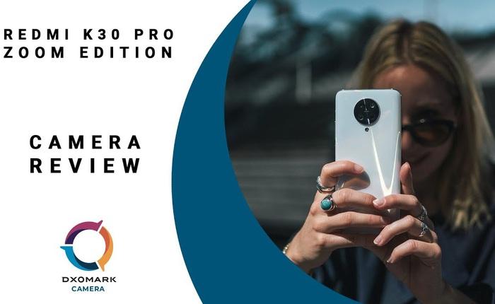 DxOMark đánh giá Redmi K30 Pro Zoom chụp ảnh đẹp hơn cả iPhone 11 Pro Max