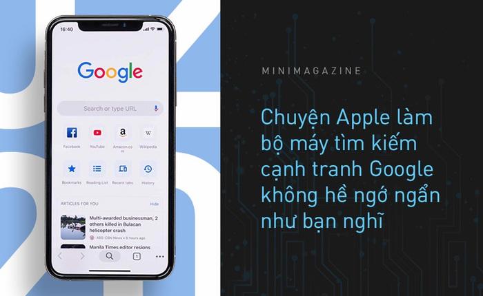 Nhìn từ Microsoft Bing, iCloud hay Google Pixel: Chuyện Apple làm bộ máy tìm kiếm cạnh tranh Google không hề ngớ ngẩn như bạn nghĩ