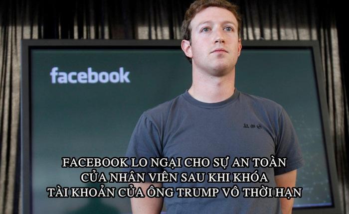 Facebook khuyên nhân viên không nên lộ 'thân phận' ở nơi công cộng sau khi khóa tài khoản của ông Trump vô thời hạn