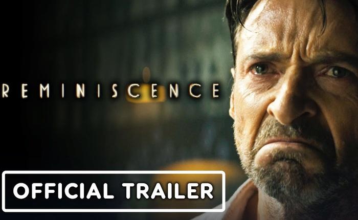 """Hugh Jackman vào vai thám tử với khả năng """"hack não"""" khách hàng để mở khóa những vùng ký ức bị lãng quên trong trailer bom tấn Reminiscence"""
