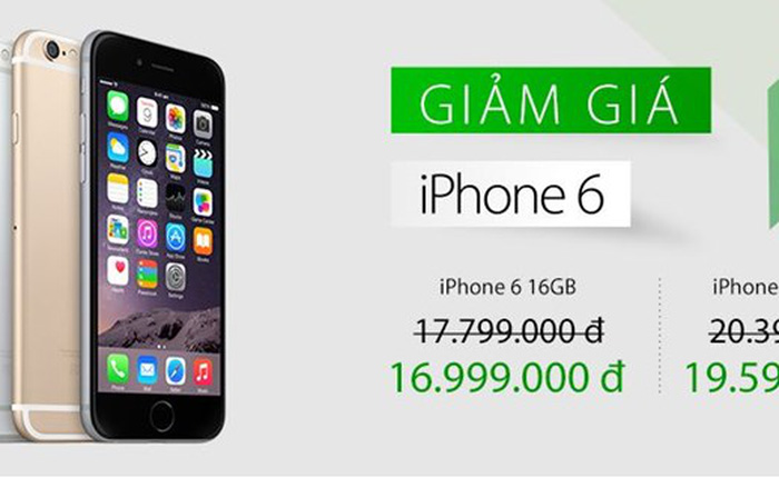 iPhone 6 chính hãng điều chỉnh giá giảm gần 1 triệu đồng