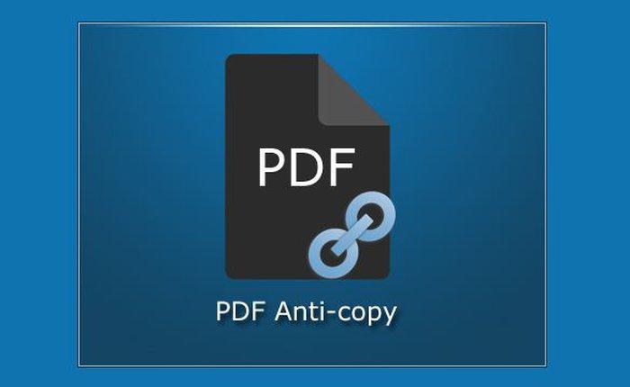 Làm thế nào để bảo vệ và chống sao chép dữ liệu từ tập tin PDF?