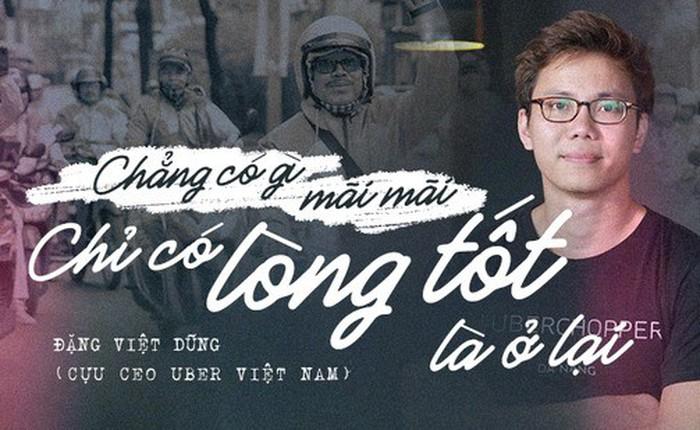 """Chia sẻ của cựu CEO Uber Việt Nam trong ngày cuối của Uber: """"Chẳng có gì là trường tồn, chỉ có lòng tốt là ở lại"""""""