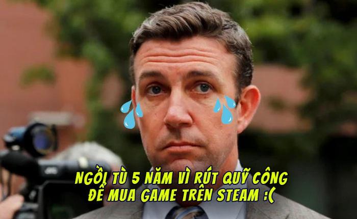 Rút hơn 3 tỉ đồng từ quỹ công để mua game Steam và ăn chơi xa xỉ, nghị sĩ Mỹ bị tuyên án 5 năm tù và nộp phạt gần 6 tỉ đồng