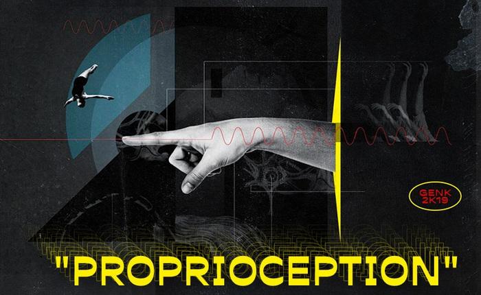 """Giải mã những bí ẩn về """"proprioception"""", giác quan thứ sáu của tất cả chúng ta"""