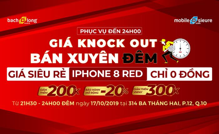 Giá Knock out, bán xuyên đêm, giá siêu rẻ: iPhone 8 RED chỉ 0 đồng