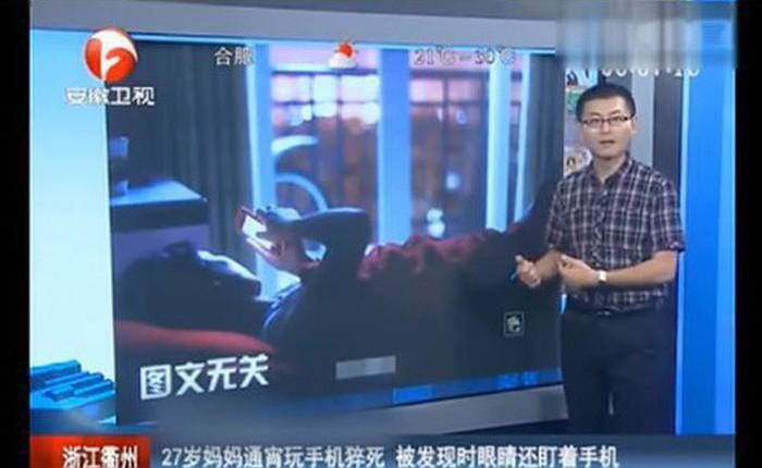 Trung Quốc: Bà mẹ 27 tuổi đột tử trong khi tay vẫn cầm smartphone, nguyên nhân đến từ thói quen cực xấu mà thanh niên hay mắc phải