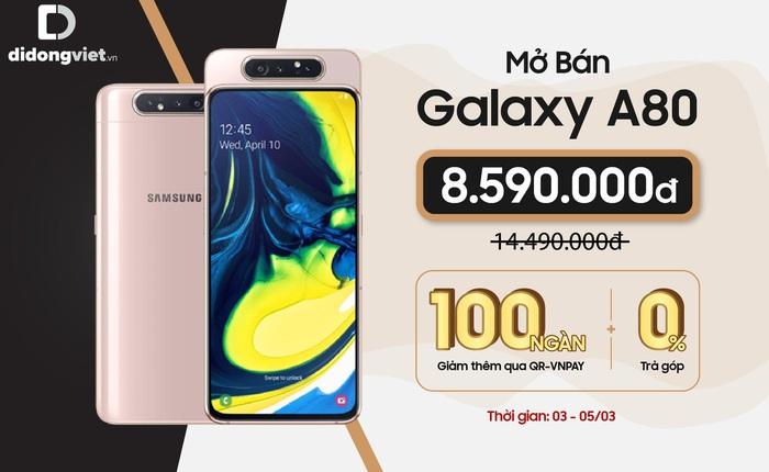 Samsung Galaxy A80 giảm đến 6 triệu đồng, số lượng ưu đãi có hạn
