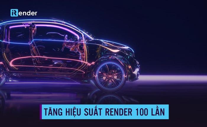 iRender – Câu chuyện về một công ty công nghệ nhỏ bé với giải pháp render trong lĩnh vực đồ họa