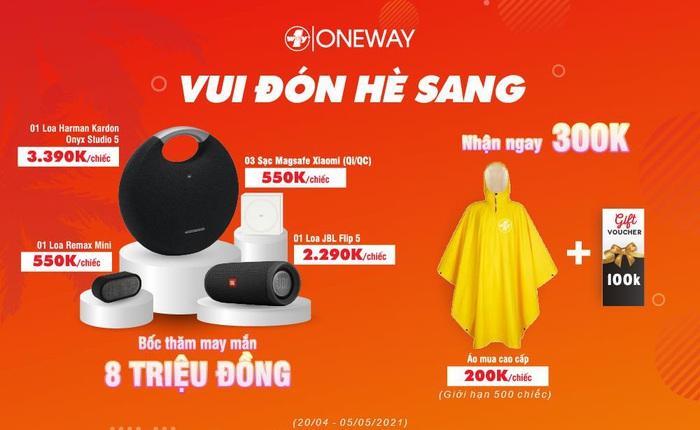 OneWay chào hè 2021 - bốc thăm may mắn trị giá 8 triệu!!