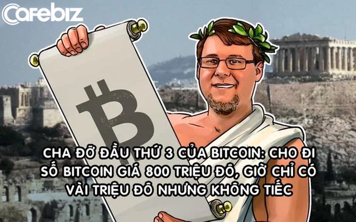 Người từng cho không 15.678 Bitcoin trị giá hơn 800 triệu USD: 'Tôi không hối tiếc'
